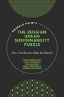 The Russian Urban Sustainability Puzzle: How Can Russian Cities Be Green? (Emerald Points) Cover Image
