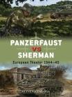 Panzerfaust vs Sherman: European Theater 1944–45 (Duel) Cover Image