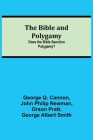 The Bible and Polygamy: Does the Bible Sanction Polygamy? Cover Image