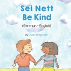 Be Kind (German-English): Sei Nett Cover Image