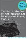 Insider Histories of the Vietnam Era Underground Press, Part 2 (Voices from the Underground   ) Cover Image
