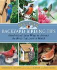 Best-Ever Backyard Birding Tips: Hundreds of Easy Ways to Attract the Birds You Love to Watch Cover Image