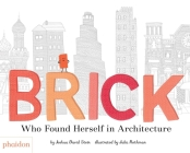 Brick: Who Found Herself in Architecture Cover Image