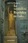 La Verdadera República de Cuba (Coleccion Cuba y Sus Jueces) Cover Image