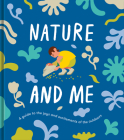 Nature and Me: A Guide to the Joys and Excitements of the Outdoors Cover Image