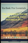 MacBook Pro Essentials: The Ultimate Guide to Operating MacBook Pro Cover Image