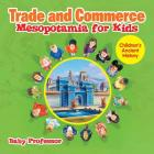 Trade and Commerce Mesopotamia for Kids - Children's Ancient History Cover Image