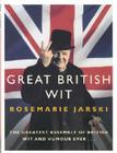 Great British Wit: The Greatest Assembly of British Wit and Humour Ever Cover Image