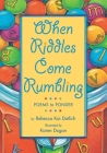 When Riddles Come Rumbling: Poems to Ponder Cover Image