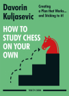 How to Study Chess on Your Own: Creating a Plan That Works... and Sticking to It! Cover Image