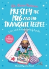 Presley the Pug and the Tranquil Teepee: A Story to Help Kids Relax and Self-Regulate Cover Image