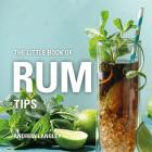 The Little Book of Rum Tips (Little Books of Tips) Cover Image