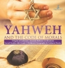 Yahweh and the Code of Morals - Origins of Judaism - Ancient Hebrew Civilization - Social Studies 6th Grade - Children's Geography & Cultures Books Cover Image