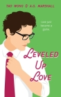 Leveled Up Love: A Gamelit Romantic Comedy Cover Image