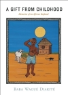A Gift from Childhood: Memories of an African Boyhood Cover Image