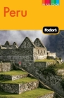 Fodor's Peru: with Machu Picchu, the Inca Trail, and Side Trips to Bolivia Cover Image
