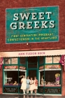 Sweet Greeks: First-Generation Immigrant Confectioners in the Heartland  (Heartland Foodways) Cover Image