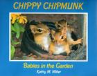 Chippy Chipmunk: Babies in the Garden Cover Image