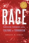 Rage: Narcissism, Patriarchy, and the Culture of Terrorism Cover Image