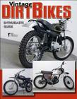 Vintage Dirt Bikes: Enthusiasts Guide (Wolfgang Publications) Cover Image