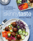 Skinnytaste Meal Prep: Healthy Make-Ahead Meals and Freezer Recipes to Simplify Your Life: A Cookbook Cover Image