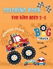 Big Truck Coloring Book For Kids Ages 3-5: The Most Wanted Monster Trucks Are Here!Kids Coloring Book with Monster Trucks Big Book TrucksColoring Book Cover Image
