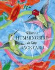 There's a Hummingbird in My Backyard Cover Image