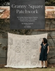 Granny Square Patchwork US Terms Edition: 40 Crochet Granny Square Patterns to Mix and Match with Endless Patchworking Possibilities Cover Image