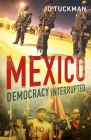 Mexico: Democracy Interrupted Cover Image