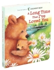 A Long Time That I've Loved You (Margaret Wise Brown Classics) Cover Image