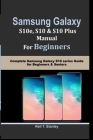SAMSUNG GALAXY S10e, S10, S10 Plus MANUAL For Beginners: Complete Samsung Galaxy S10 series Guide for Beginners & Seniors Cover Image