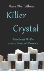 Killer Crystal: Bitter-Sweet Thriller about a Scientist's Paranoia Cover Image