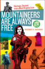 Mountaineers Are Always Free: Heritage, Dissent, and a West Virginia Icon Cover Image