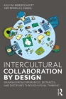 Intercultural Collaboration by Design: Drawing from Differences, Distances, and Disciplines Through Visual Thinking Cover Image