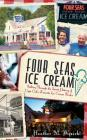 Four Seas Ice Cream: Sailing Through the Sweet History of Cape Cod's Favorite Ice Cream Parlor Cover Image