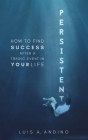 Persistent: How to Find Success After a Tragic Event in Your Life Cover Image