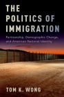 The Politics of Immigration: Partisanship, Demographic Change, and American National Identity Cover Image