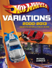 Hot Wheels Variations, 2000-2013: Identification and Price Guide Cover Image