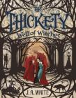 The Thickety #3: Well of Witches Cover Image