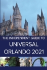 The Independent Guide to Universal Orlando 2021 Cover Image