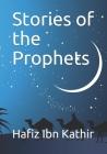 Stories of the Prophets: Un-Abridged, Longer Version Cover Image