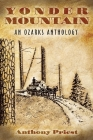Yonder Mountain: An Ozarks Anthology Cover Image