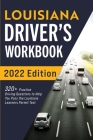 Louisiana Driver's Workbook: 320+ Practice Driving Questions to Help You Pass the Louisiana Learner's Permit Test Cover Image