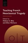 Teaching French Neoclassical Tragedy (Options for Teaching #55) Cover Image