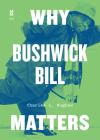 Why Bushwick Bill Matters (Music Matters) Cover Image