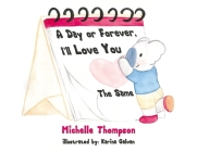 A Day or Forever, I'll Love You The Same: To my 6 forevers you are loved more than you will ever know Cover Image