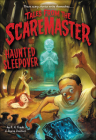 Haunted Sleepover (Tales from the Scaremaster #6) Cover Image