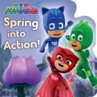 Spring into Action! (PJ Masks) Cover Image