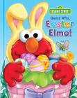 Sesame Street: Guess Who, Easter Elmo!: Guess Who Easter Elmo! Cover Image