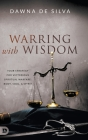 Warring with Wisdom: Your Strategy for Victorious Spiritual Warfare: Body, Soul, and Spirit Cover Image